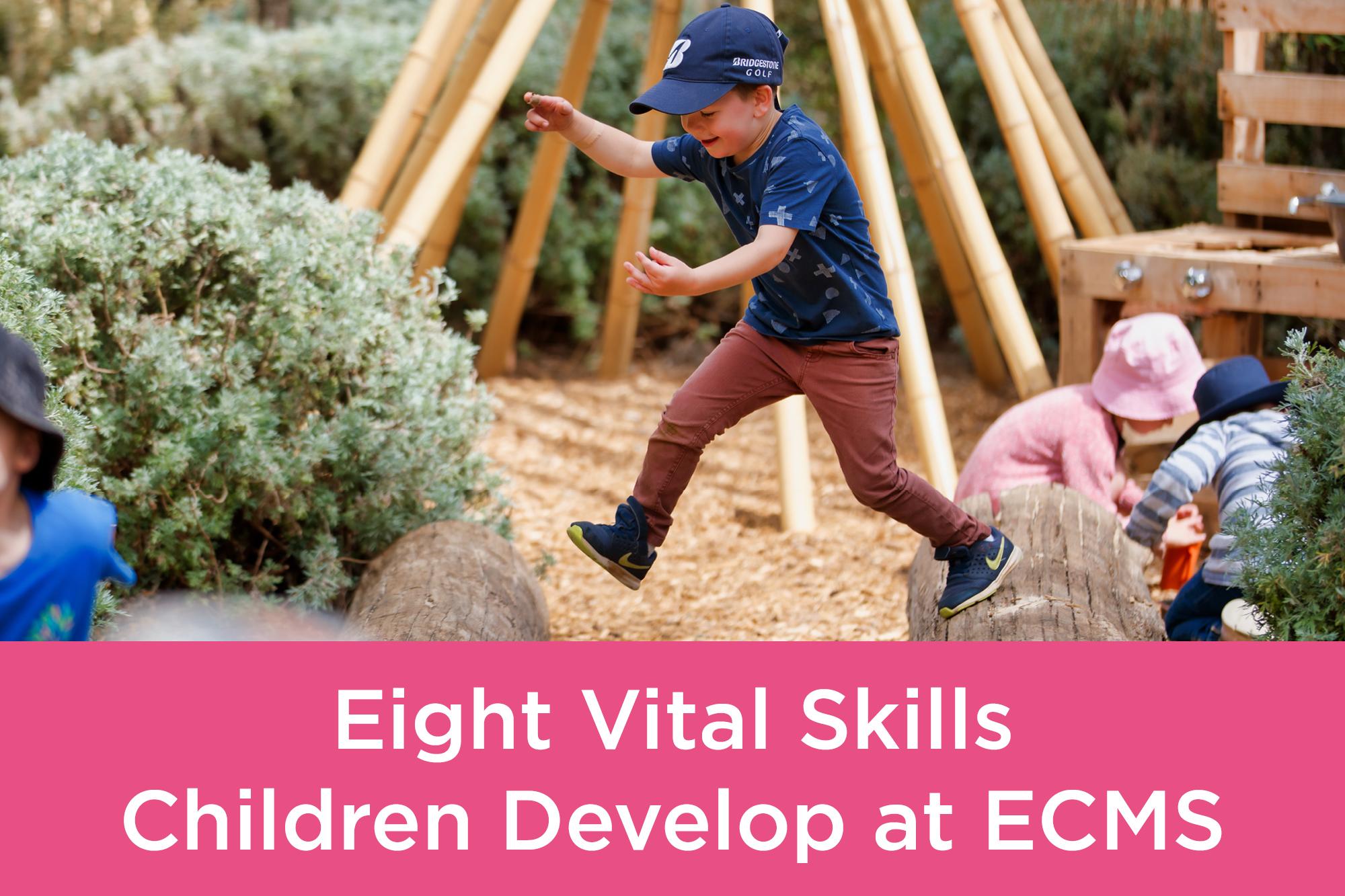 Eight Vital Skills Children Develop at ECMS